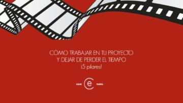 CÓMO TRABAJAR EN TU PROYECTO Y DEJAR DE PERDER EL TIEMPO ¡5 pilares!