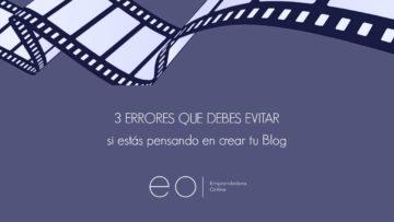 3 Errores que debes evitar al crear tu Blog