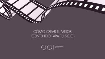 Cómo crear el mejor contenido para tu blog