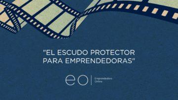 EL ESCUDO PROTECTOR PARA EMPRENDEDORAS