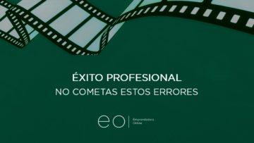 Éxito Profesional: NO COMETAS ESTOS ERRORES