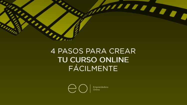 4 PASOS PARA CREAR TU CURSO ONLINE FÁCILMENTE